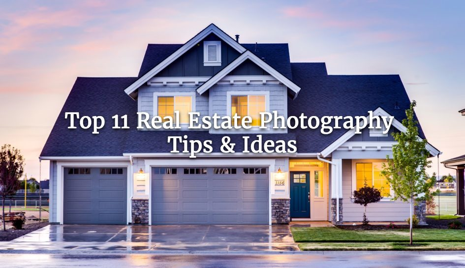 Top 11 Real Estate Photography Tips Ideas
